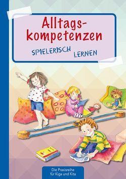 Alltagskompetenzen spielerisch lernen von Klein,  Suse