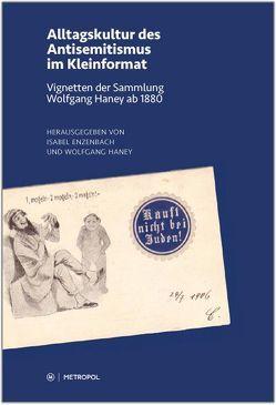 Alltagskultur des Antisemitismus im Kleinformat von Enzenbach,  Isabel, Haney,  Wolfgang