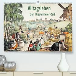 Alltagsleben der Biedermeier-Zeit (Premium, hochwertiger DIN A2 Wandkalender 2020, Kunstdruck in Hochglanz) von Galle,  Jost