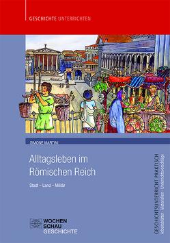Alltagsleben im Römischen Reich von Martini,  Simone