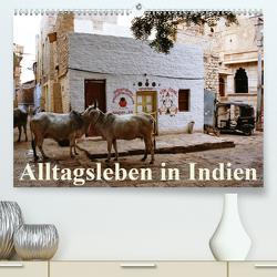 Alltagsleben in Indien (Premium, hochwertiger DIN A2 Wandkalender 2021, Kunstdruck in Hochglanz) von Dürr,  Brigitte