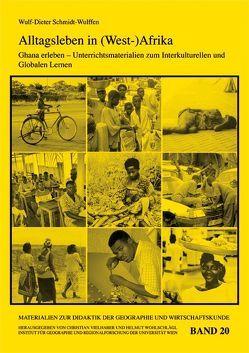 Alltagsleben in (West-)Afrika – Ghana erleben von Schmidt-Wulffen,  Wulf D