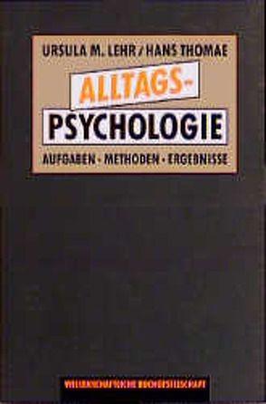 Alltagspsychologie von Lehr,  Ursula, Thomae,  H