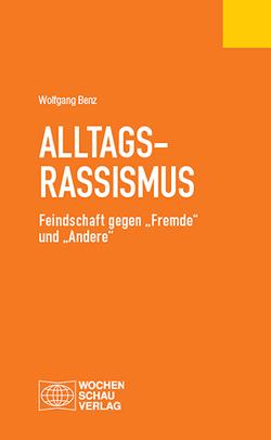Alltagsrassismus von Benz,  Wolfgang