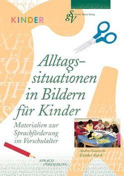 Alltagssituationen in Bildern für Kinder von Gusowski,  Andrea, Storch,  Günther