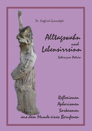Alltagswahn und Lebensirrsinn von Gramatzki,  Siegfried