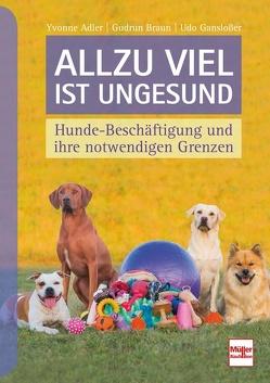 Allzu viel ist ungesund von Adler,  Yvonne, Braun,  Gudrun, Ganslosser,  Udo
