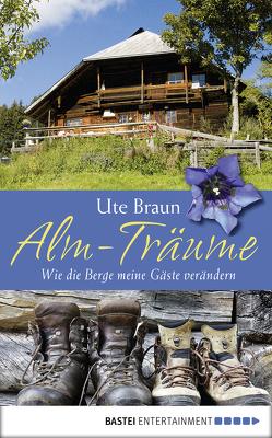 Alm-Träume von Braun,  Ute