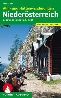 Alm- und Hüttenwanderungen Niederösterreich von Man,  Thomas
