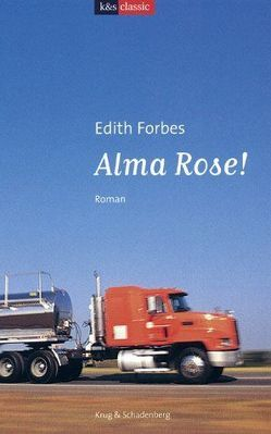 Alma Rose! von Forbes,  Edith, Mill,  Maria
