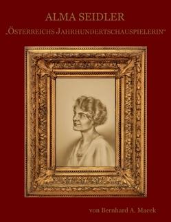 Alma Seidler von Macek,  Bernhard A.