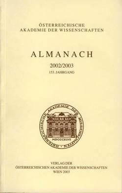 Almanach der Akademie der Wissenschaften / Almanach der philosophisch-historischen Klasse der Österreichischen Akademie der Wissenschaften Jahrgang 153