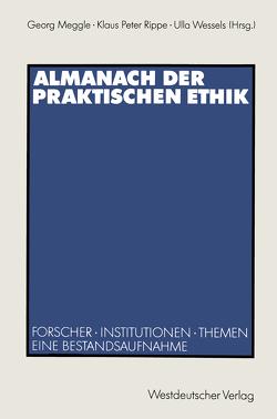 Almanach der Praktischen Ethik von Meggle,  Georg, Rippe,  Klaus Peter, Wessels,  Ulla
