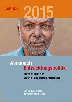 Almanach Entwicklungspolitik 2015 von Fasel,  Hugo, Gerster,  Richard, Swietlik,  Iwona