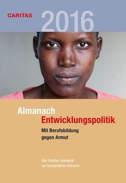 Almanach Entwicklungspolitik 2016 von Fasel,  Hugo, Swietlik,  Iwona, van Dok,  Geert