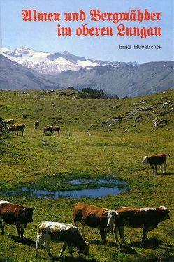 Almen und Bergmähden im oberen Lungau von Hubatschek,  Erika