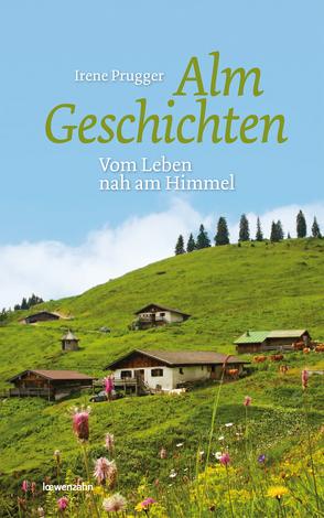 Almgeschichten von Prugger,  Irene