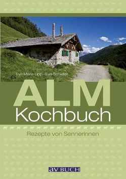 Almkochbuch von Lipp,  Eva M, Schiefer,  Eva
