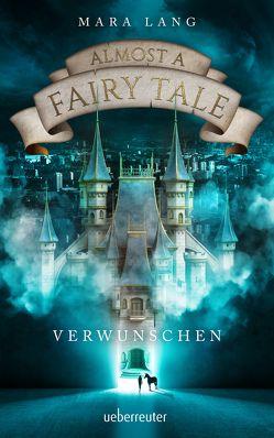 Almost a Fairy Tale – Verwunschen von Lang,  Mara