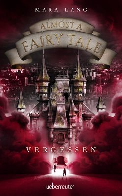 Almost a Fairy Tale – Vergessen von Lang,  Mara