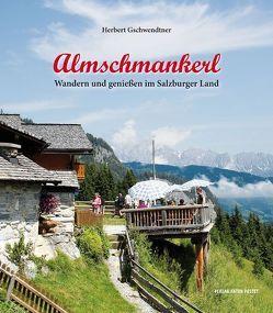 Almschmankerl von Gschwendtner,  Herbert