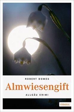 Almwiesengift von Domes,  Robert