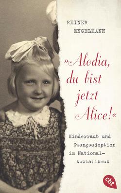 """""""Alodia, du bist jetzt Alice!"""" von Engelmann,  Reiner"""