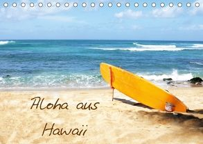 Aloha aus Hawaii (Tischkalender 2018 DIN A5 quer) von Lights by Sylvia Ochsmann,  Crystal