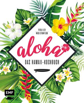 Aloha – Das Hawaii-Kochbuch von Lex,  Viola, Stanitzok,  Nico