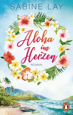 Aloha im Herzen von Lay,  Sabine