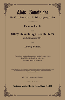 Alois Senefelder Erfinder der Lithographie von Pietsch,  Ludwig