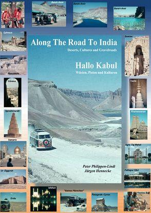 Along The Road To India, Hallo Kabul von Hennecke,  Jürgen, Philippen-Lindt,  Peter