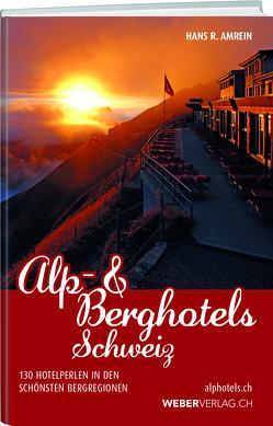 Alp & Berghotels Schweiz von Amrein,  Hans R.
