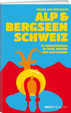 Alp- & Bergseen Schweiz von Auf der Maur,  Franz