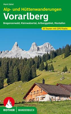 Alp- und Hüttenwanderungen Vorarlberg von Zahel,  Mark