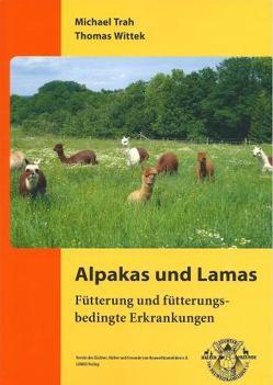 Alpakas und Lamas von Trah,  Michael, Wittek,  Thomas