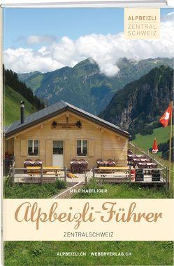 Alpbeizli-Führer Zentralschweiz von Häfliger,  Milo