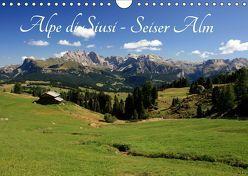 Alpe di Siusi – Seiser Alm (Wandkalender 2019 DIN A4 quer) von Wittmann,  Steffen