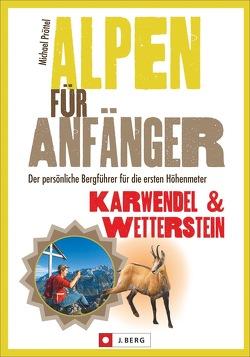 Alpen für Anfänger – Karwendel & Wetterstein von Pröttel,  Michael