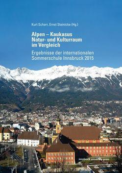 Alpen – Kaukasus. Natur- und Kulturraum im Vergleich von Scharr,  Kurt, Steinicke,  Ernst
