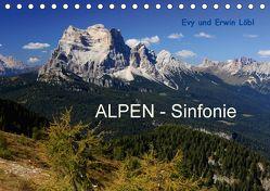 ALPEN – Sinfonie (Tischkalender 2018 DIN A5 quer) von Schäfer-Löbl und Erwin Löbl,  Evy