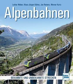 Alpenbahnen von Kühne,  Klaus-Jürgen, Kurtz,  Werner, Reiners,  Jan, Weber,  Lothar