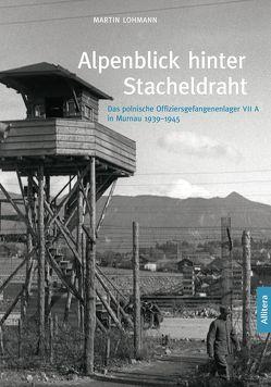 Alpenblick hinter Stacheldraht von Lohmann,  Martin