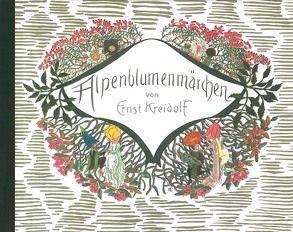 Alpenblumenmärchen von Kreidolf,  Ernst