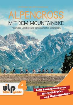 Alpencross mit dem Mountainbike: Alpe Adria, Dolomiten und Schweizerischer Nationalpark von Preunkert,  Uli, Rink,  Anna, Stolz,  Franziska