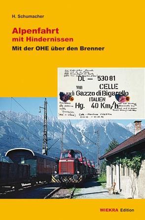 Alpenfahrt mit Hindernissen von Schumacher,  Hubert