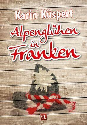 Alpenglühen in Franken von Küspert,  Karin