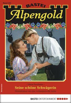 Alpengold 265 – Heimatroman von Fernthaler,  Maria