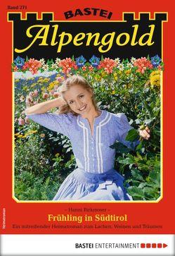 Alpengold 271 – Heimatroman von Birkmoser,  Hanni