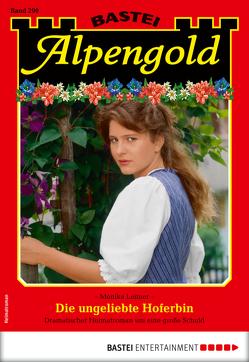 Alpengold 290 – Heimatroman von Leitner,  Monika